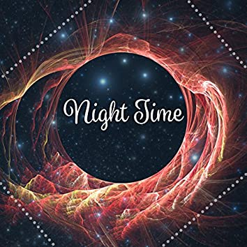 Night Time – Soothing Sounds, Serenity Sleep, Pure Relaxation