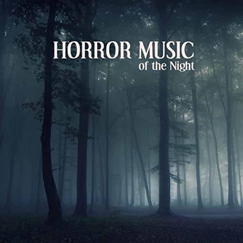 Creepy Music by Horror Music of the Night on Amazon Music