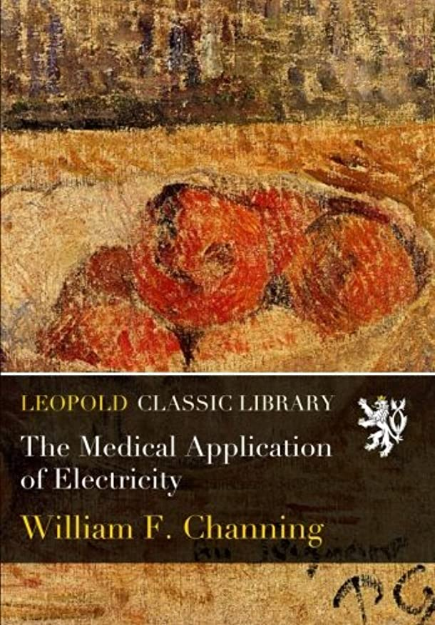 市の中心部クライマックス聖域The Medical Application of Electricity