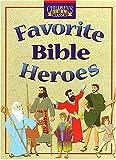 Favorite Bible Heroes (Children's Bible Classics)