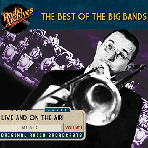 Best of the Big Bands, Volume 1                   By:                                                                                                                                 multiple radio networks                               Narrated by:                                                                                                                                 Tommy Dorsey,                                                                                        Woody Herman,                                                                                        Count Basie,                   and others                 Length: 9 hrs and 30 mins     Not rated yet     Overall 0.0