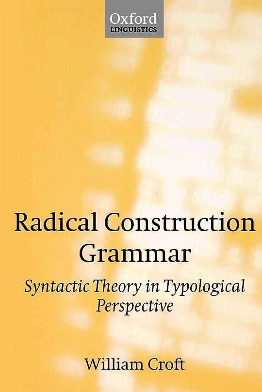 パラシュート腐敗エラーRadical Construction Grammar: Syntactic Theory in Typological Perspective
