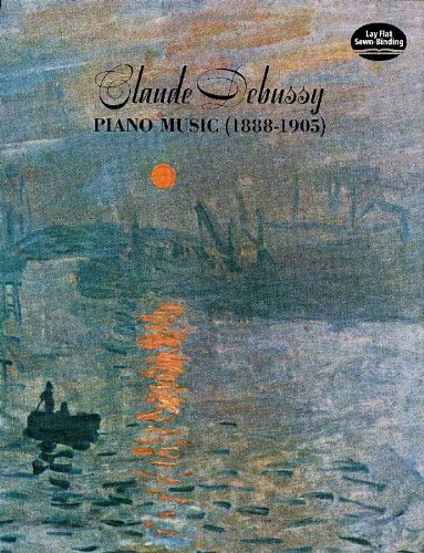 Debussy Piano Music (1888-1905): Noten für Klavier (Dover Music for Piano)