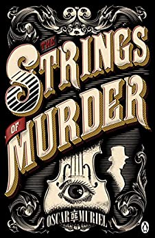The Strings of Murder: Frey & McGray Book 1 (A Victorian Mystery) by [Oscar de Muriel]
