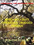 WHICH WAY OUT? - Operation Rugged Terrain (Professional Land Navigation Series - Module 16a) (English Edition)