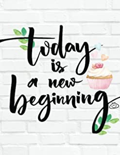 Today Is A New Beginning: Composition Notebook. 8.5 x 11 inches - 150 pages, notebooks for school college ruled. Perfect g...