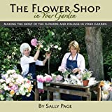 The Flower Shop In Your Garden