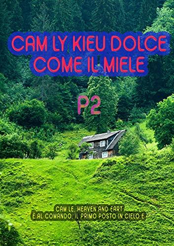 Cam Ly Kieu, dolce come il miele(PARTE 2) (Italian Edition)