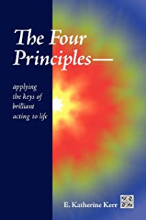 The Four Principles: Applying the Keys of Brilliant Acting to Life