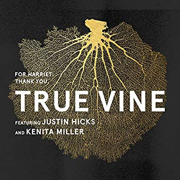 True Vine (feat. Justin Hicks & Kenita Miller)