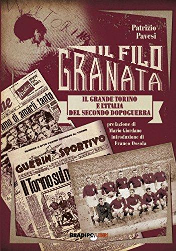 Il filo granata. Il grande Torino e l'Italia del secondo dopoguerra (Italian Edition)