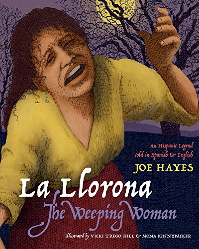La Llorona/The Weeping Woman: An Hispanic Legend Told in Spanish and English (English Edition)