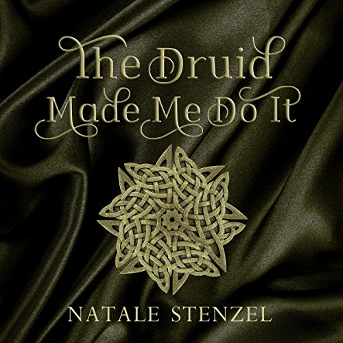 The Druid Made Me Do It audiobook cover art