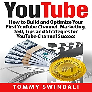 YouTube: How to Build and Optimize Your First YouTube Channel, Marketing, SEO, Tips and Strategies for YouTube Channel Success (YouTube Marketing, YouTube ... YouTube SEO, Social Media, Passive Income)                   By:                                                                                                                                 Tommy Swindali                               Narrated by:                                                                                                                                 Erich Bailey                      Length: 37 mins     25 ratings     Overall 4.5