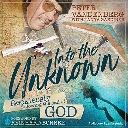 Into the Unknown: Recklessly Following the Call of God audiobook cover art