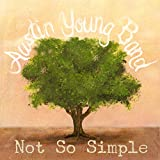 Songtexte von Austin Young Band - Not So Simple