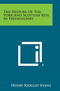 The History of the York and Scottish Rite in Freemasonry