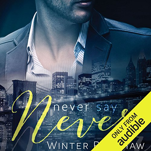 Never Say Never                   By:                                                                                                                                 Winter Renshaw                               Narrated by:                                                                                                                                 Thomas Fawley,                                                                                        Katie McAble                      Length: 6 hrs and 3 mins     5 ratings     Overall 4.0