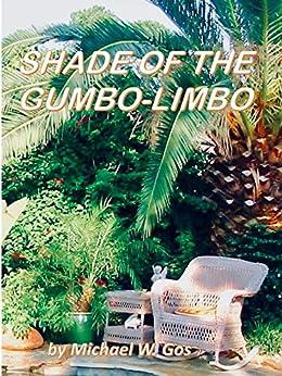 [Michael  Gos]のThe Shade of the Gumbo-Limbo (English Edition)