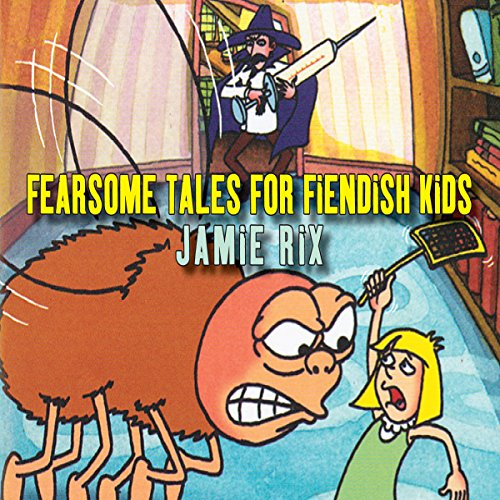 Fearsome Tales for Fiendish Kids cover art