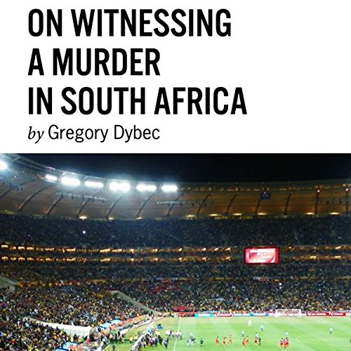 On Witnessing a Murder in South Africa audiobook cover art