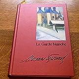 La garde blanche - Le Grand livre du mois - 01/01/2002