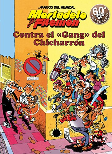 Mortadelo y Filemón. Contra el gang del Chicharrón (Magos del Humor 2)