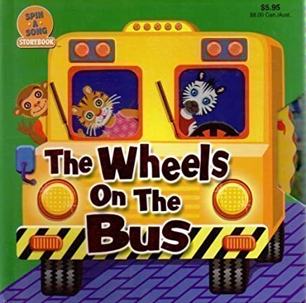 The Wheels on the Bus (Spin-a-Song Storybook) by Playmor Inc. (2007-02-01)
