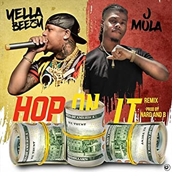 Hop on It (Remix) [feat. Yella Beezy]