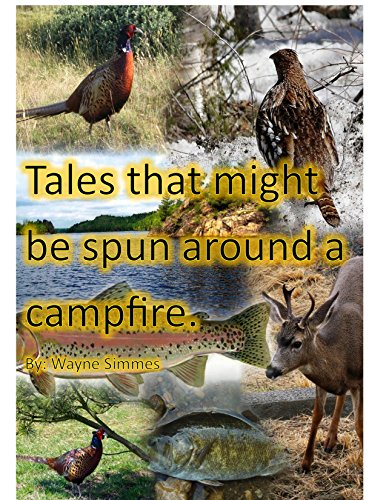 Tales that might be spun around a campfire. (English Edition)