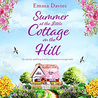 Summer at the Little Cottage on the Hill     The Little Cottage Series, Book 2              Written by:                                                                                                                                 Emma Davies                               Narrated by:                                                                                                                                 Alison Campbell                      Length: 8 hrs and 8 mins     1 rating     Overall 4.0