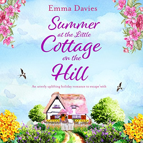 Summer at the Little Cottage on the Hill     The Little Cottage Series, Book 2              By:                                                                                                                                 Emma Davies                               Narrated by:                                                                                                                                 Alison Campbell                      Length: 8 hrs and 8 mins     7 ratings     Overall 4.7