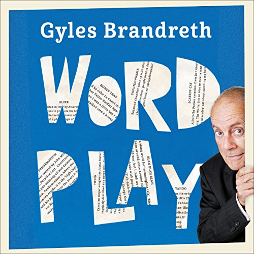 Word Play     A cornucopia of puns, anagrams and other contortions and curiosities of the English language              De :                                                                                                                                 Gyles Brandreth                               Lu par :                                                                                                                                 Gyles Brandreth                      Durée : 1 h et 53 min     Pas de notations     Global 0,0