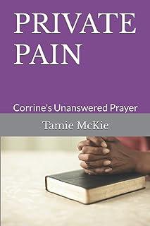 PRIVATE PAIN: Corrine's Unanswered Prayer