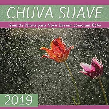 Chuva Suave 2019 - Som da Chuva para Você Dormir como um Bebê
