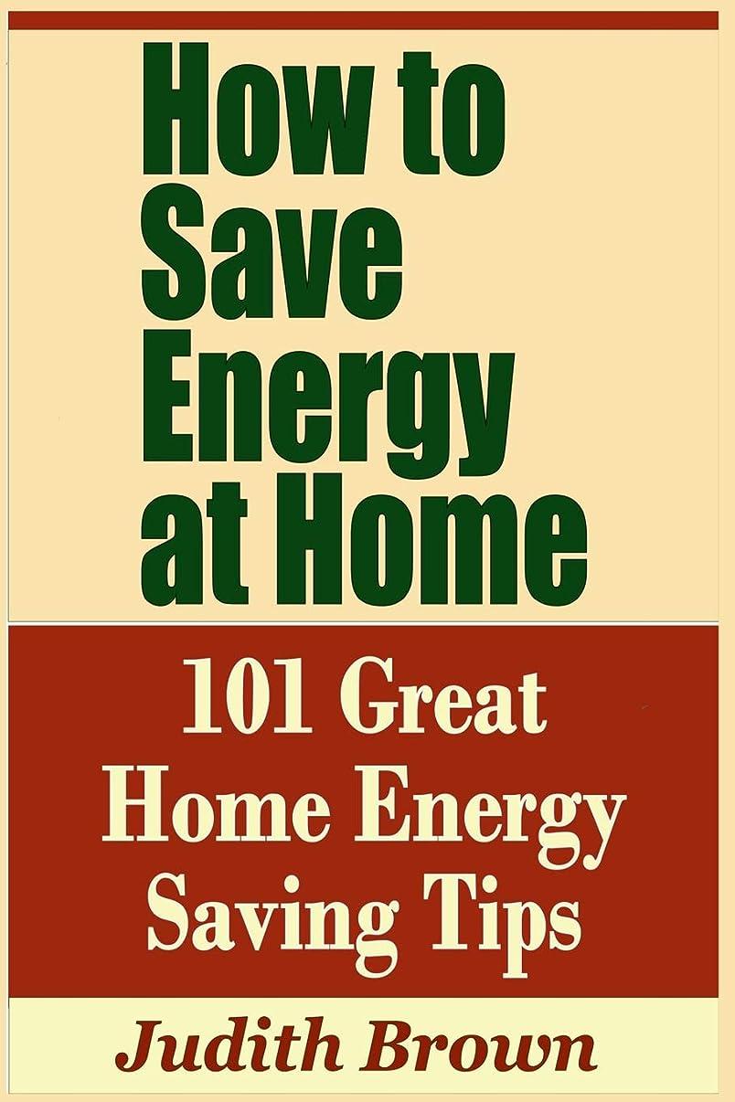 援助フィドルリフレッシュHow to Save Energy at Home - 101 Great Home Energy Saving Tips