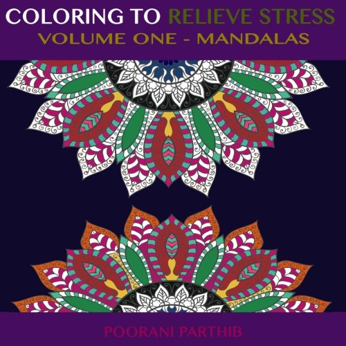 Coloring to Relieve Stress: Volume One – Mandalas