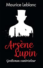 ARSÈNE LUPIN : Gentleman Cambrioleur (French Edition)