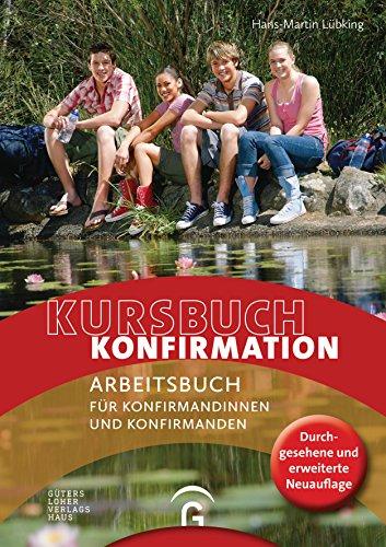 Kursbuch Konfirmation - NEU: Arbeitsbuch für Konfirmandinnen und Konfirmanden