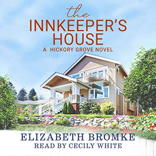 The Innkeeper's House: A Hickory Grove Novel: Hickory Grove, Book 4