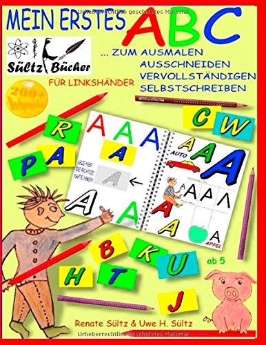 Mein erstes ABC - Das Alphabet zum Ausmalen, Ausschneiden, Vervollständigen und Selbstschreiben - für Linkshänder: ... mit dem Kobold Fitus und Schweinchen Klecks