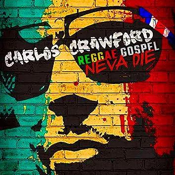 Reggae Gospel Neva die (feat. Sherwin Gardner, Maestro Bravest, Emrand Henry & Monty G)
