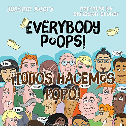 Everybody Poops! [¡Todos Hacemos Popó!] Audiobook By Justine Avery cover art