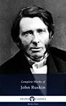 Delphi Complete Works of John Ruskin (Illustrated) (Series Four Book 19)