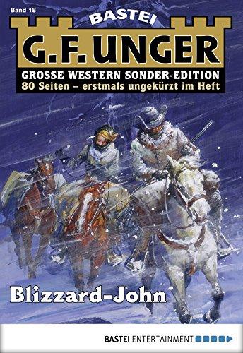 G. F. Unger Sonder-Edition 18 - Western: Blizzard-John