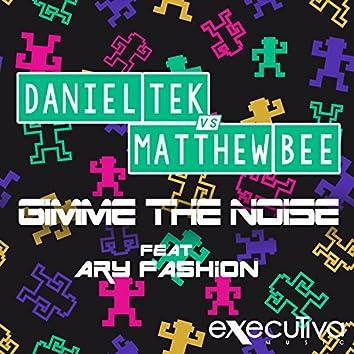 Gimme The Noise Feat. AryFashion - The Remixes