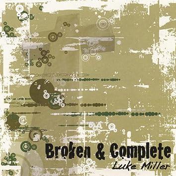 Broken & Complete
