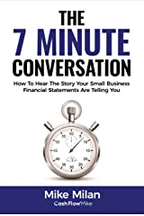 The 7 Minute Conversation : The Way You Should Be Thinking About Your Small Business Kindle Edition
