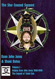 The Star Crossed Serpent: Volume 1 - Origins: Evan John Jones 1966-1998 The Legend of Tubal Cain (English Edition)