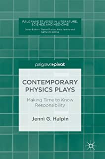 Contemporary Physics Plays: Making Time to Know Responsibility
